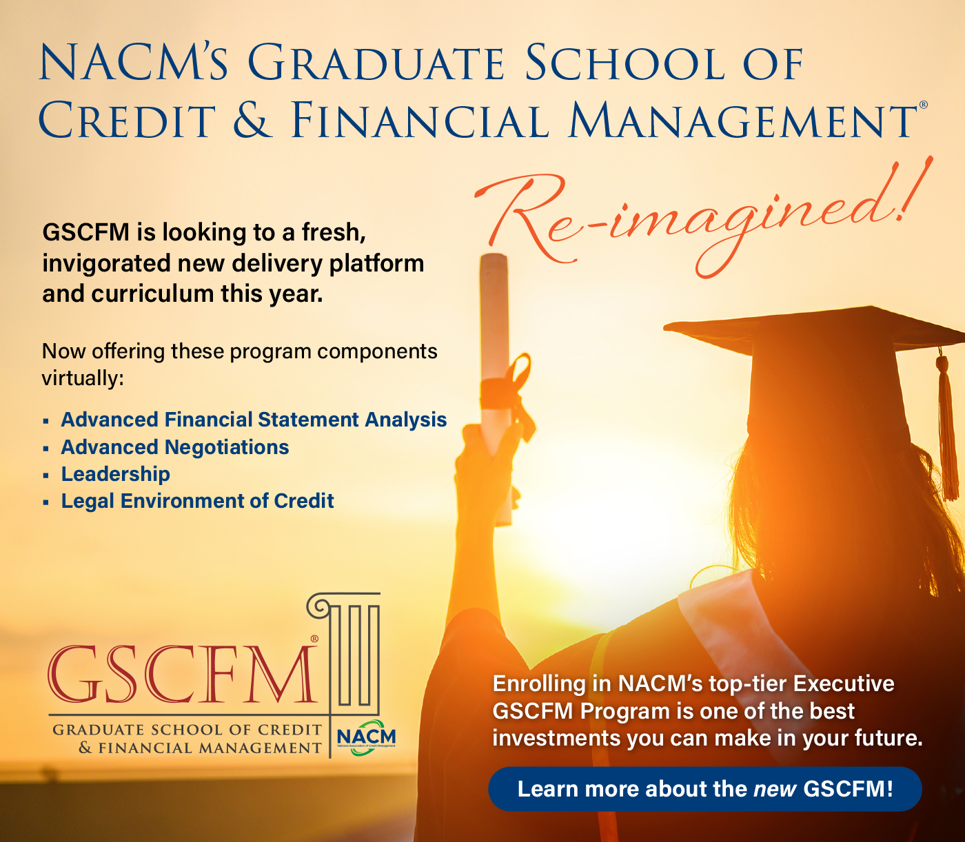 NACM's Graduate School of Credit & Financial Management - Re-imagined - Learn More Today!