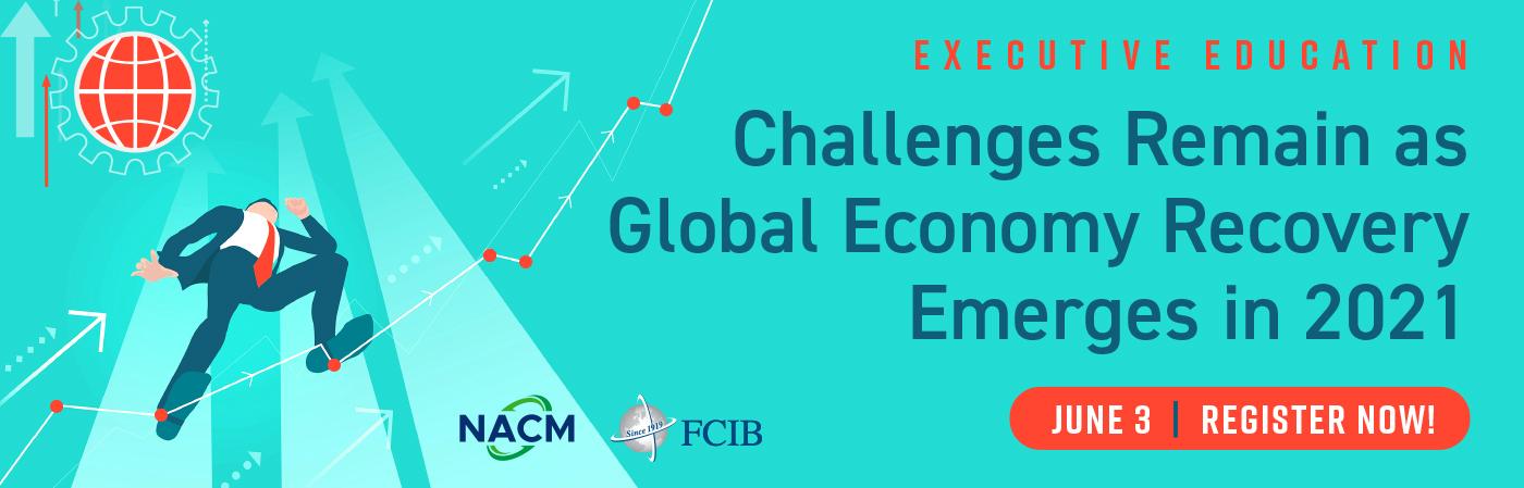 Challenges Remain as Global Economy Recovery Emerges in 2021 - Webinar - June 3, 2021