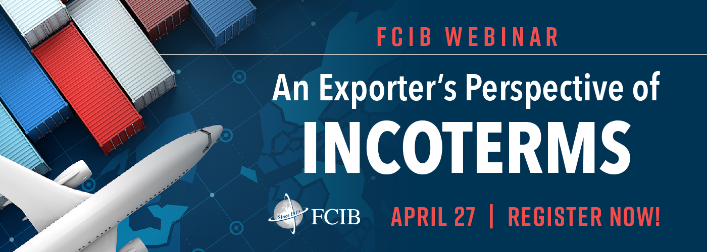 Executive Education: An Exporter's Perspective of Incoterms - Webinar   April 27, 2021 - Register Now!