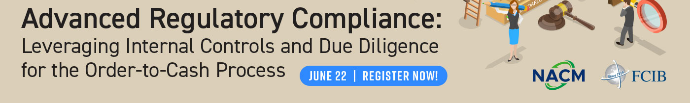 Advanced Regulatory Compliance: Leveraging Internal Controls and Due Diligence for the Order-to-Cash Process - Webinar - June 22, 2021