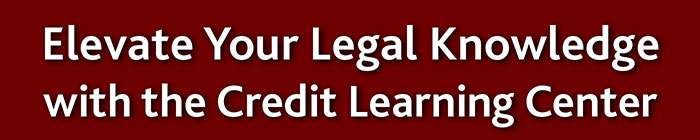Elevate Your Legal Knowledge with the Credit Learning Center